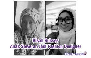 Kisah Sukses Anak Saweran Jadi Fashion Designer